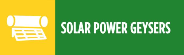 Solar Power Geysers